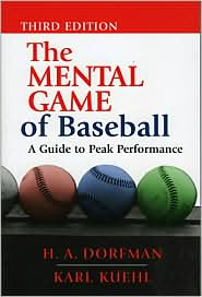 The Mental Game of Baseball, by H.A. Dorfman